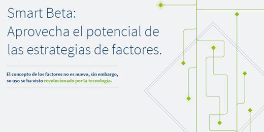 Smart Beta: Aprovecha el potencial de las estrategias de factores